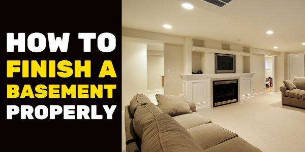 How to Finish a Basement Properly
